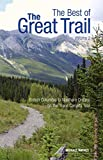 The Best of the Great Trail: Volume 2: British Columbia to Northern Ontario on the Trans Canada Trail