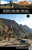 John Muir Trail: The Essential Guide to Hiking America's Most Famous Trail
