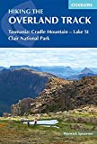 Hiking the Overland Track: Tasmania: Cradle Mountain - Lake St Clair National Park (Cicerone Guides)