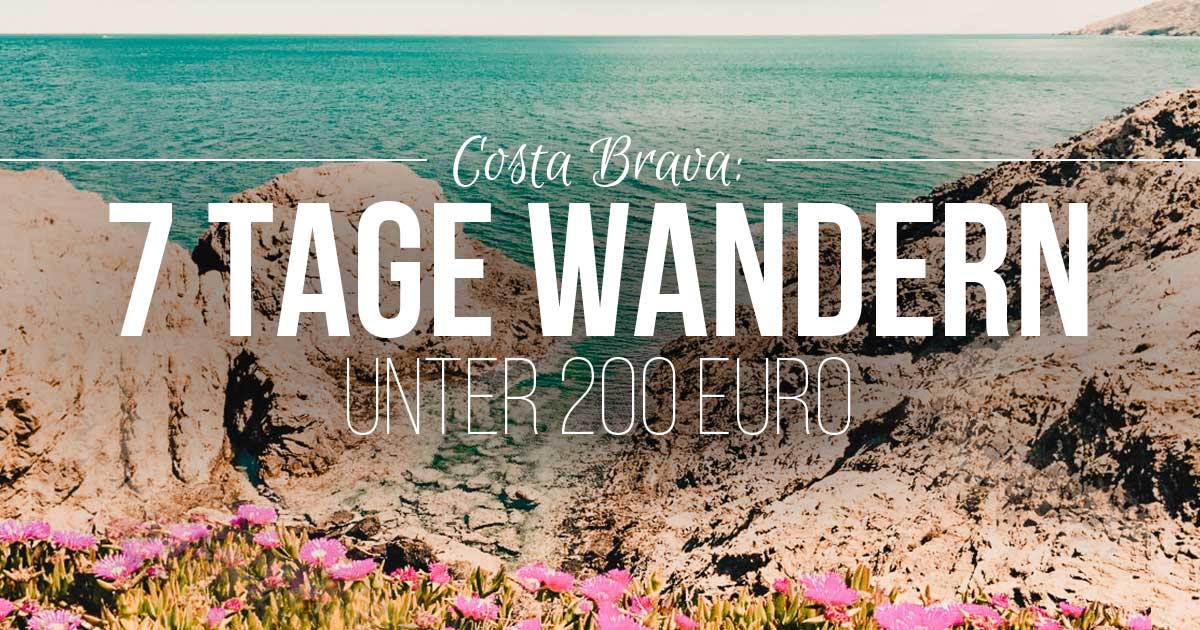 costa brava reisetipps 7 tage wandern f r unter 200 euro. Black Bedroom Furniture Sets. Home Design Ideas